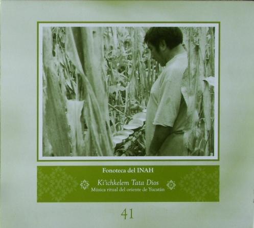 Fonoteca Del INAH No. 41 - Kiichkelem Tata Dios