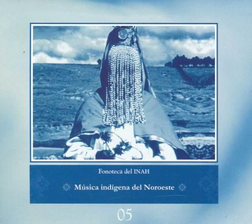 Fonoteca Del INAH no. 5 - Música Indigena Del Noroeste