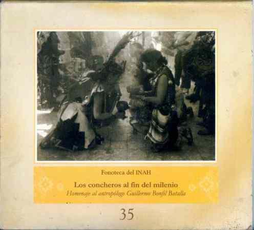 Fonoteca Del INAH No. 35 - Los Concheros Al Fin Del Milenio