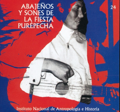 Fonoteca Del INAH No. 24 - Abajeños Y Sones De La Fiesta Purépecha