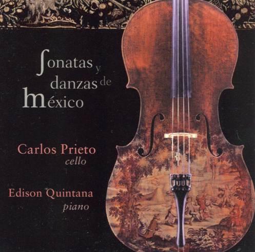 Carlos Prieto (Cello) y Edison Quintana (Piano) - Sonatas y Danzas de México.