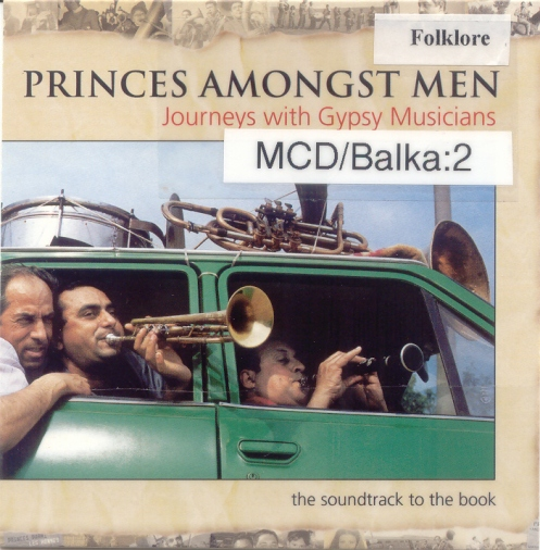 Princes Amongst Men. Journeys with Gypsy Musicians