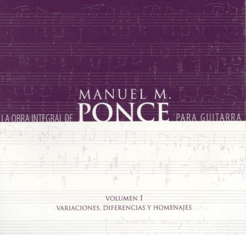La Obra Integral De Manuel M. Ponce Para Guitarra Vol. I
