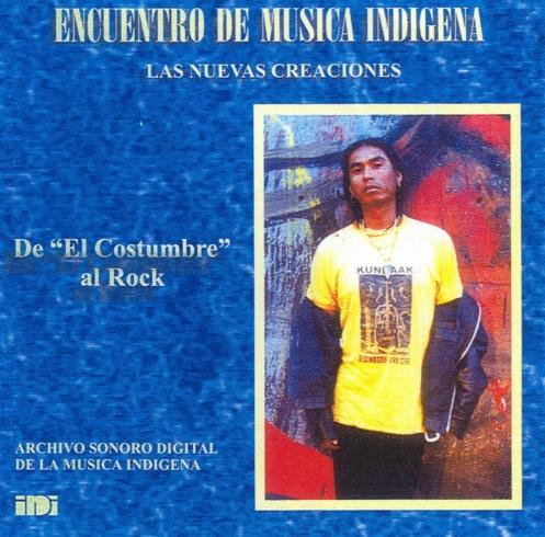 "Encuento de Música Indígena - De ""El Costumbre"" al Rock"