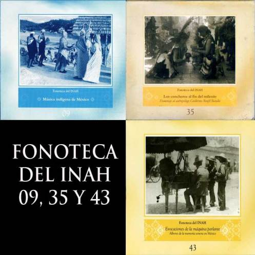Fonoteca del INAH: 09, 35 y 43