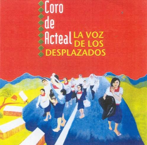 Coro De Acteal - La Voz De Los Desplazados