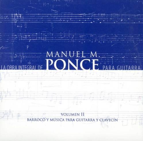 La Obra Integral De Manuel M. Ponce Para Guitarra Vol. II